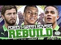 REBUILDING FOREST GREEN ROVERS!!! FIFA 18 Career Mode
