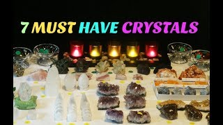 💎7 MUST HAVE Crystals!💎
