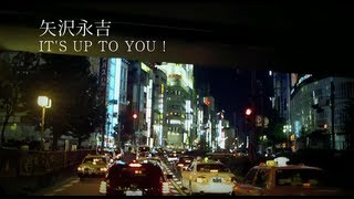 矢沢永吉 - IT'S UP TO YOU!