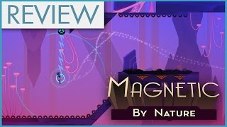 GAME REVIEW - Magnetic By Nature