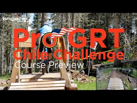 2015 Pro GRT Chile Challenge Course Preview @ Angel Fire Bike Park