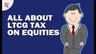 All about 10% LTCG Tax on Equities with 5 Examples | Budget 2018 Long Term Capital Gain Tax Proposal