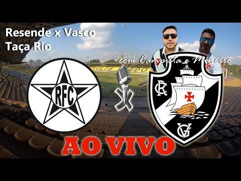 RESENDE X VASCO AO VIVO - Narração e Comentários - A TORCIDA MAIS LOUCA!