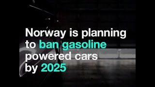 Norway is planning to ban gasoline powered cars by 2025