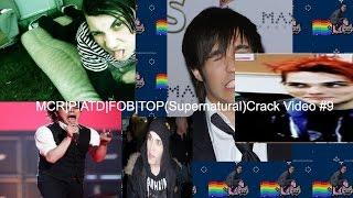 MCR|P!ATD|FOB|TØP(Supernatural)Crack Video #9