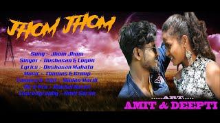 Jhom Jhom New Santhali Song Video 2020 HD Amit & Deepti