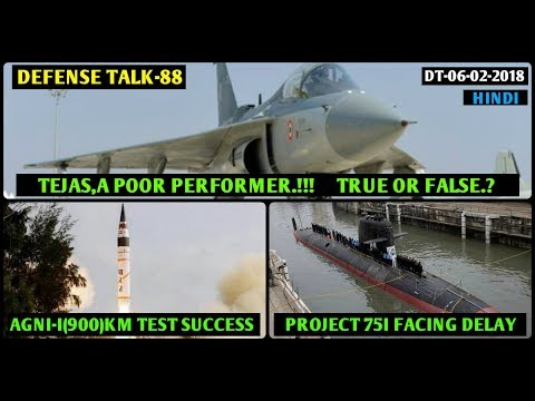 Indian Defence News,Defense Talk,Tejas Poor Performance,Agni1test,Rafale deal india,Project75i,Hindi