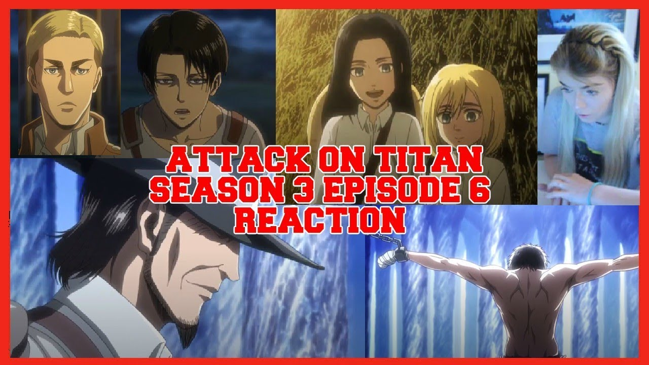 Attack On Titan Season 3 Episode 6 Reaction and Thoughts ...