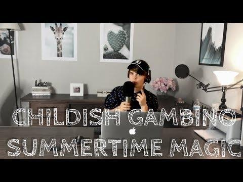 Childish Gambino - Summertime Magic