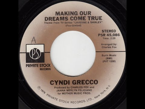 MAKING OUR DREAMS COME TRUE (TV Show Theme From Laverne & Shirley) - Cyndi Grecco  (1976)