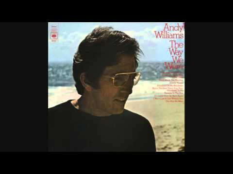 ANDY WILLIAMS - THE WAY WE WERE