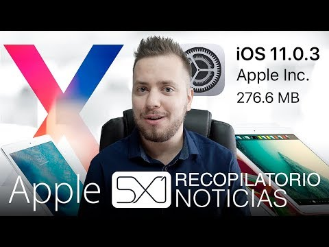 Noticias Apple: iOS 11.0.3, iPhone X curiosidades, iPad Pro 2018 rumores