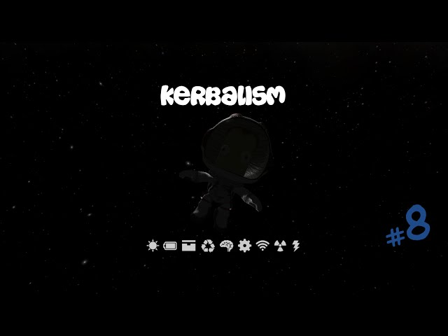 Kerbal Space Program - Kerbalism S1E08 - The Minmus Express