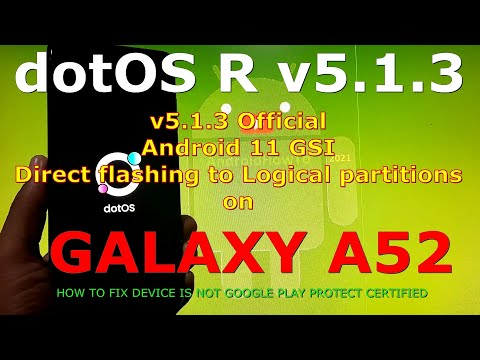 dotOS R v5.1.3 on Samsung Galaxy A52 Android 11 GSI ROM ( Direct flashing to Logical partitions )