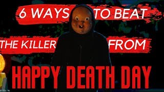 6 Ways to Beat the Killer from Happy Death Day (2017)