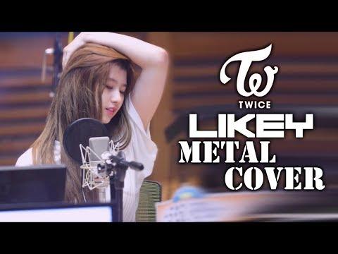 TWICE(트와이스) -  LIKEY Metal Cover