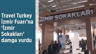 """Travel Turkey Fuarı'na """"İzmir Sokakları"""" damga vurdu"""