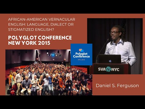 Daniel S. Ferguson - African-American Vernacular English: Language, Dialect or Stigmatized English?