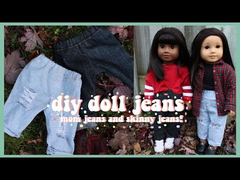 DIY JEANS FOR AMERICAN GIRL DOLL   MOM AND SKINNY JEANS!