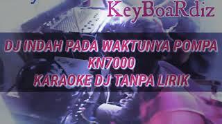 Gambar cover Karaoke indah Pada Waktunya DJ POMPA KN7000