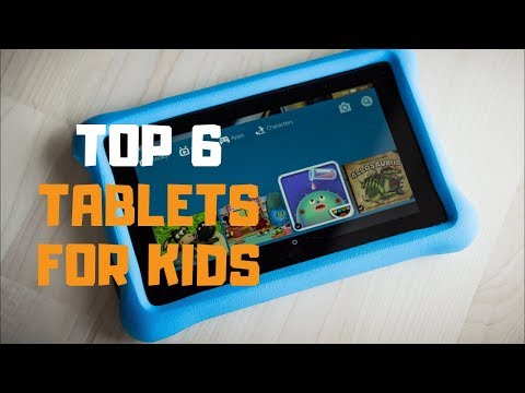 Best Tablet For Kids In 2019 - Top 6 Tablets For Kids Review
