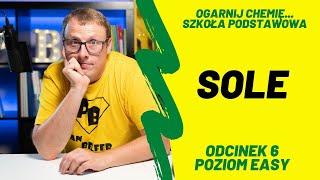 Ogarnij CHEMIĘ z Panem Belfrem - odcinek 6 - SOLE