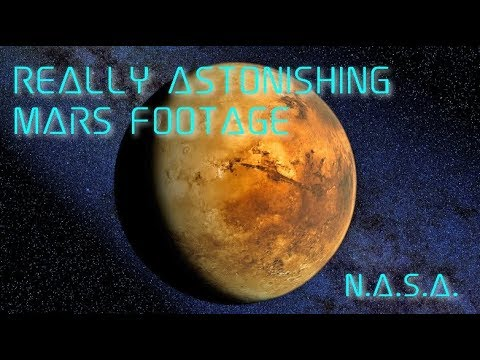 Really Astonishing Footage of Mars_N.A.S.A._Plus Explanation