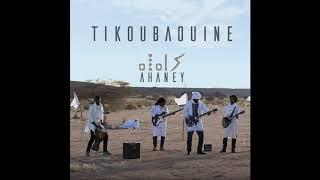 Tikoubaouine - Aksanagh Tarha (Official Audio) تيكوباوين