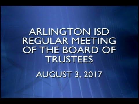 2017-08-03 Arlington ISD Regular Meeting of the Board of Trustees