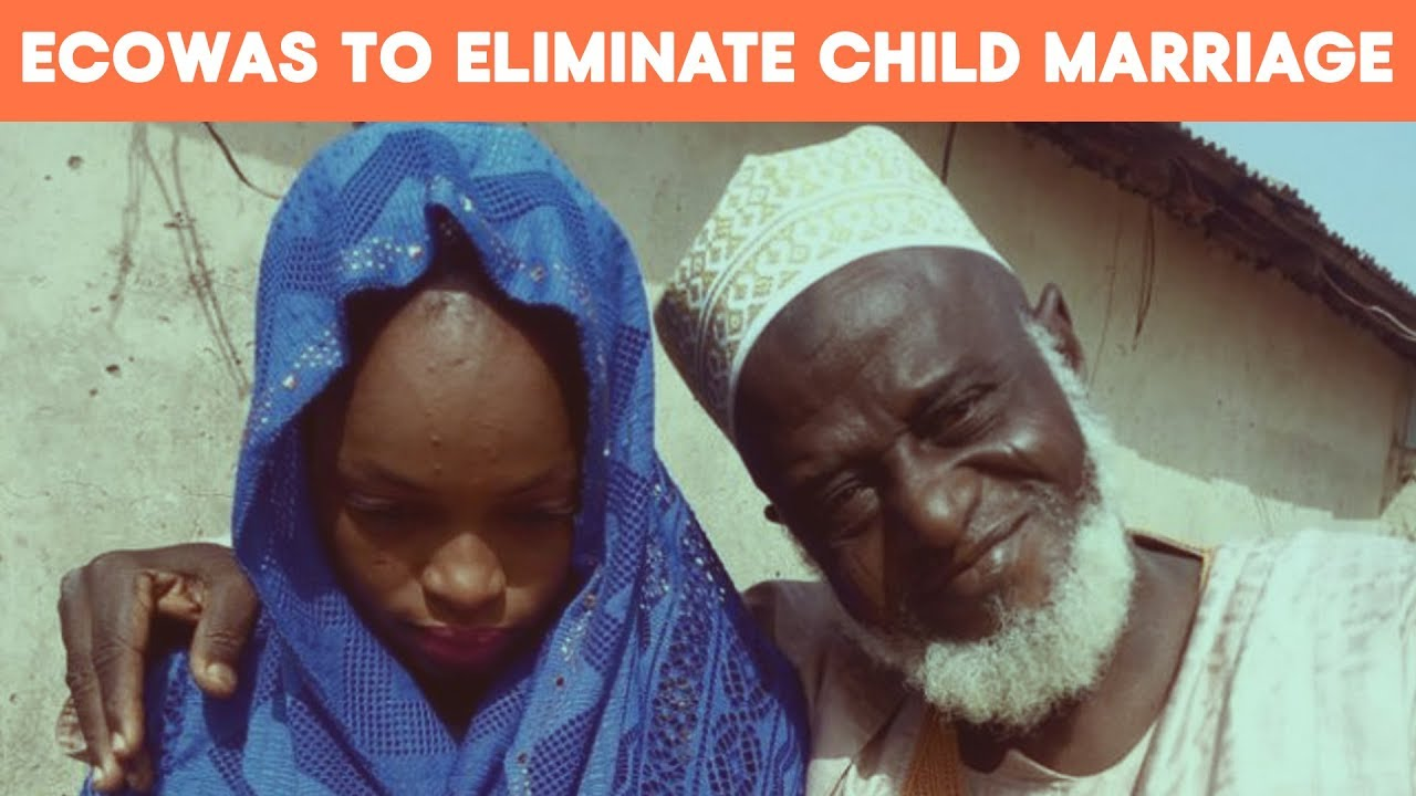 Just a reminder > ECOWAS To Eliminate Child Marriage