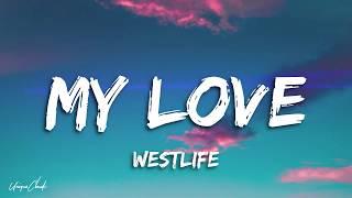 Westlife - My Love (Lyrics)