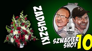 Zaduszki - Szwagier SHOT 10
