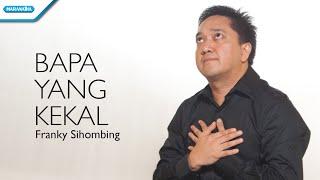 Bapa Yang Kekal - Franky Sihombing (Video)