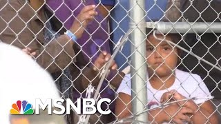 Trump Admin. To Lift Limit On How Long Migrant Families Can Be Detained   Velshi & Ruhle   MSNBC