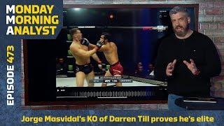 Jorge Masvidal's KO Of Darren Till Proves He's An Elite Technician | Monday Morning Analyst #473