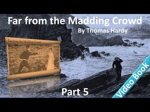 Part 5 - Far from the Madding Crowd Audiobook by Thomas Hardy (Chs 41-50)