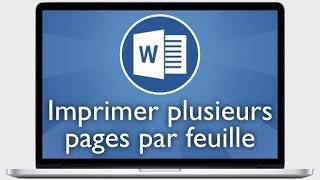 Tutoriel Word 2013 - Imprimer plusieurs pages par feuille