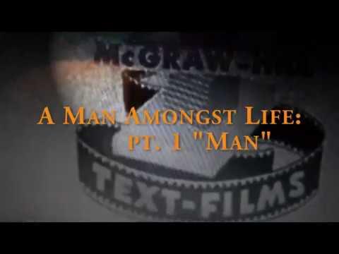 "A Man Amongst Life  pt. 1  ""Man"""