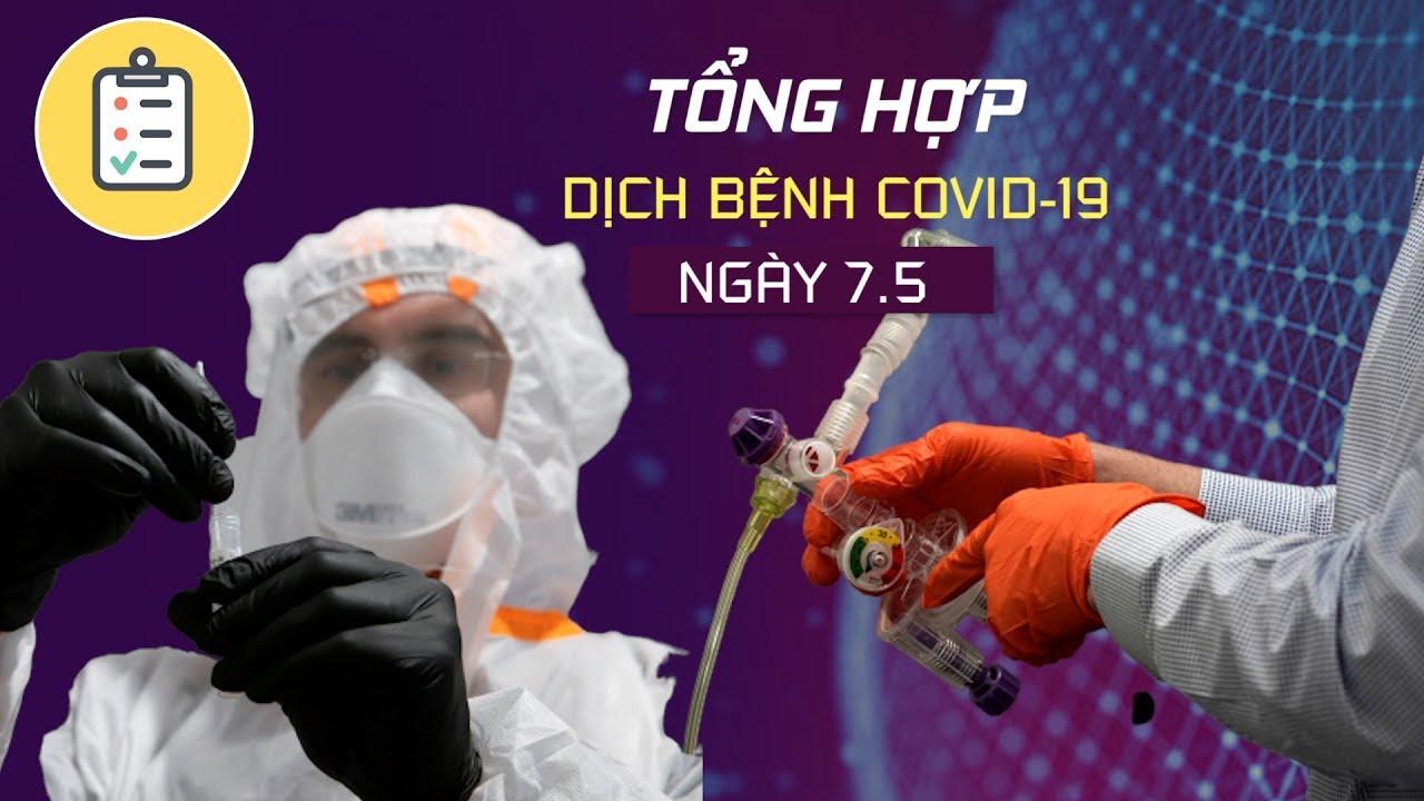 Tổng hợp tin dịch bệnh virus corona tối 7/5: Việt Nam thêm 17 bệnh nhân Covid-19 mới là những ai?