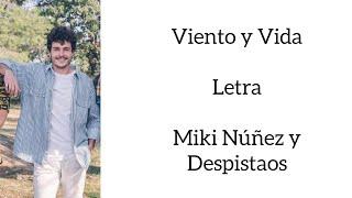 VIENTO Y VIDA/LETRA/MIKI NÚÑEZ Y DESPISTAOS