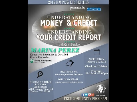 2015 EMPOWER Series - Understanding Money, Credit and Your Credit Report