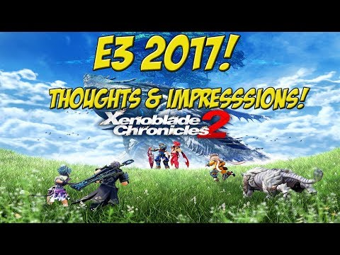 Xenoblade 2 at E3! Thoughts and Impressions - YoVideogames