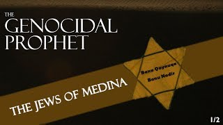 The Genocidal Prophet: The Jews of Medina