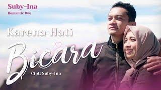 Download lagu Karena Hati Bicara (KHB) | Suby-Ina (Romantic Duo) | Official Music Video