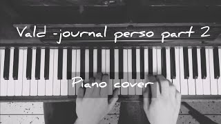 Vald journal perso part 2 (impro piano cover)