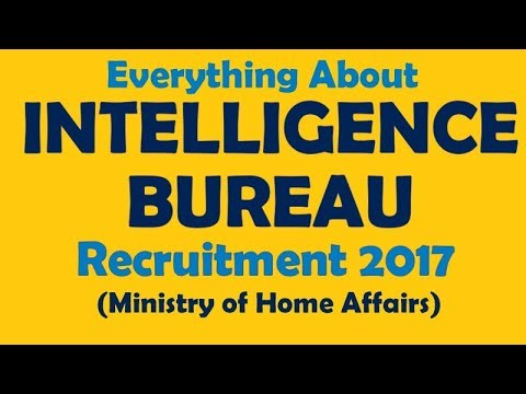 everything about INTELLIGENCE  BUREAU recruitment 2017