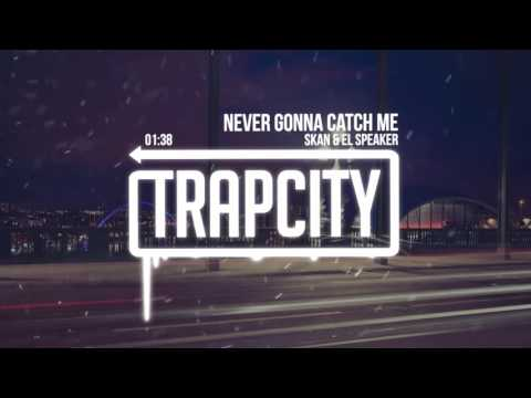 Skan & El Speaker - Never Gonna Catch Me