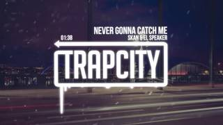 Skan & El Speaker - Never Gonna Catch Me mp3