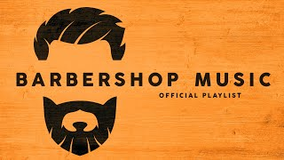 Barbershop Music - Cool Playlist 2021