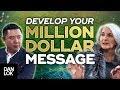 How To Develop That Million Dollar Message With Deborah Patel